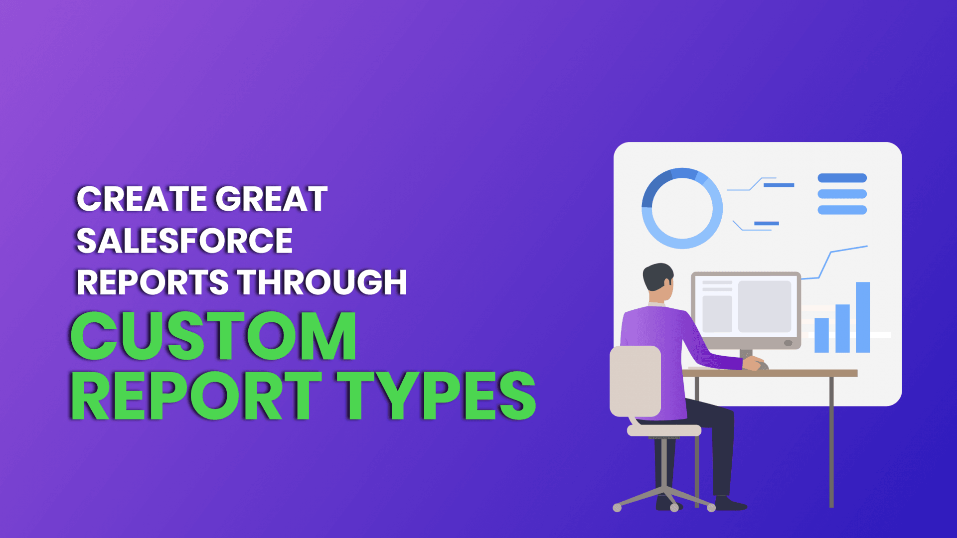 create great salesforce reports through custom report types
